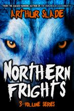 Northern Frights Series Paperback  by Arthur Slade