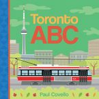 Toronto ABC Board book  by Paul Covello