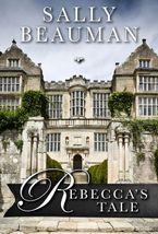 Rebecca's Tale eBook  by Sally Beauman