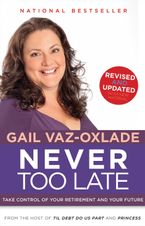 Never Too Late (Revised) eBook  by Gail Vaz-Oxlade