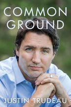 Common Ground Hardcover  by Justin Trudeau