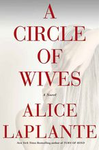Circle Of Wives Paperback  by Alice Laplante