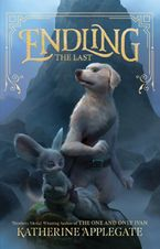 Endling #1: The Last Hardcover  by Katherine Applegate