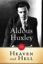 Heaven And Hell eBook  by Aldous Huxley