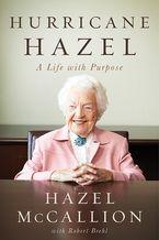 Hurricane Hazel Hardcover  by Hazel McCallion