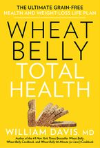 Wheat Belly Total Health Paperback  by William Davis M.D.