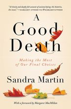 A Good Death Hardcover  by Sandra Martin