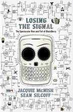 Losing The Signal Hardcover  by Jacquie McNish