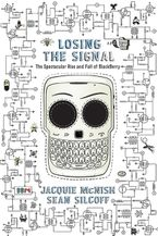 Losing The Signal Paperback  by Jacquie McNish