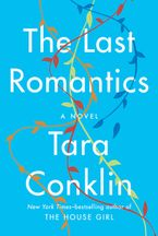 The Last Romantics Paperback  by Tara Conklin