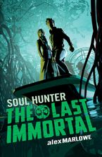 The Last Immortal 2: Soul Hunter Hardcover  by Alex Marlowe