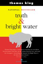 Truth And Bright Water Paperback  by Thomas King