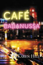 Café Babanussa Paperback  by Karen Hill