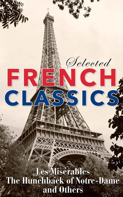 Selected French Classics - Various Authors - E-book