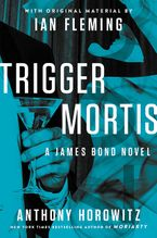 Trigger Mortis Hardcover  by Anthony Horowitz