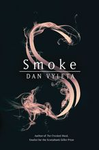 Smoke Hardcover  by Dan Vyleta