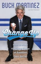 Change Up Hardcover  by Buck Martinez