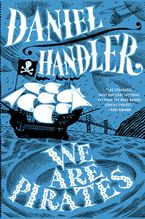 We Are Pirates Hardcover  by Daniel Handler