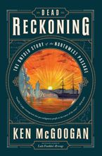 Dead Reckoning Hardcover  by Ken McGoogan
