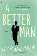 A Better Man Paperback  by Leah McLaren