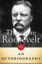 Theodore Roosevelt eBook DGO by Theodore Roosevelt
