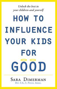 how-to-influence-your-kids-for-good