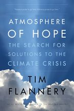 Atmosphere Of Hope Hardcover  by Tim Flannery