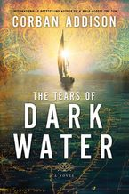 The Tears Of Dark Water eBook DGO by Corban Addison