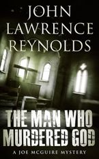 The Man Who Murdered God eBook DGO by John Lawrence Reynolds