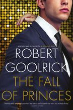 The Fall Of Princes Paperback  by Robert Goolrick
