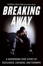 Breaking Away Hardcover  by Patrick O'Sullivan