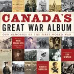 Canada's Great War Album Low Price Edition Hardcover  by Canada's National History Society