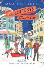 The Lotterys More or Less Hardcover  by Emma Donoghue