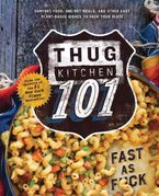 Thug Kitchen 101 Hardcover  by Thug Kitchen