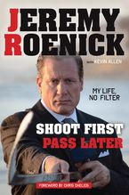 Shoot First, Pass Later Paperback  by Jeremy Roenick