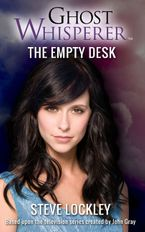 Ghost Whisperer: The Empty Desk eBook DGO by Steven Lockley