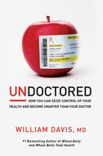 Undoctored Paperback  by William Davis M.D.