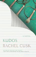 Kudos Hardcover  by Rachel Cusk