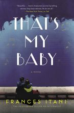 That's My Baby Hardcover  by Frances Itani