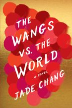The Wangs vs. the World Paperback  by Jade Chang