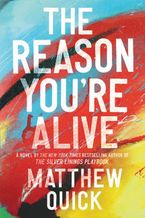 The Reason Youre Alive