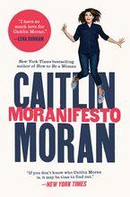 Moranifesto Paperback  by Caitlin Moran