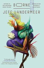 Borne Hardcover  by Jeff VanderMeer