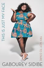 This Is Just My Face Hardcover  by Gabourey Sidibe
