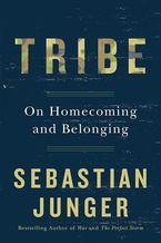 Tribe Hardcover  by Sebastian Junger