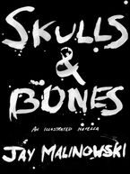 Skulls & Bones: A Novella eBook DGO by Jay Malinowski