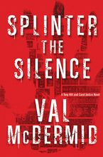 Splinter the Silence Hardcover  by Val McDermid