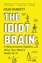 The Idiot Brain Hardcover  by Dean Burnett