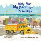 Ride the Big Machines in Winter