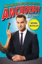 Anchorboy Paperback  by Jay Onrait